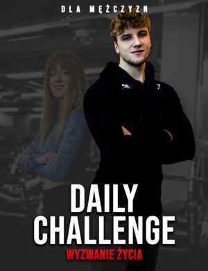 Daily Challenge - Wyzwanie Życia - Dla Mężczyzn